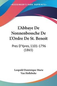 Книга под заказ: «L'Abbaye De Nonnenbossche De L'Ordre De St. Benoit»
