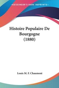 Книга под заказ: «Histoire Populaire De Bourgogne (1880)»