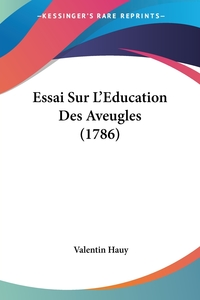 Книга под заказ: «Essai Sur L'Education Des Aveugles (1786)»