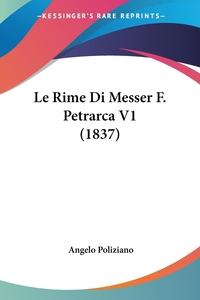 Книга под заказ: «Le Rime Di Messer F. Petrarca V1 (1837)»