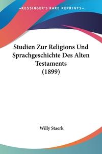 Книга под заказ: «Studien Zur Religions Und Sprachgeschichte Des Alten Testaments (1899)»