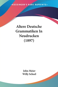 Книга под заказ: «Altere Deutsche Grammatiken In Neudrucken (1897)»