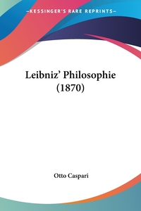 Книга под заказ: «Leibniz' Philosophie (1870)»