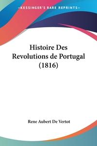 Книга под заказ: «Histoire Des Revolutions de Portugal (1816)»