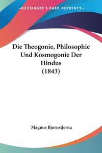 Книга под заказ: «Die Theogonie, Philosophie Und Kosmogonie Der Hindus (1843)»