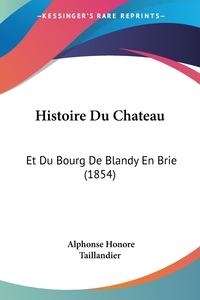 Книга под заказ: «Histoire Du Chateau»