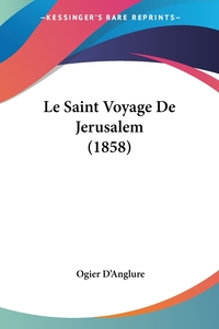 Книга под заказ: «Le Saint Voyage De Jerusalem (1858)»