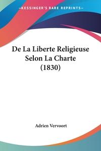 De La Liberte Religieuse Selon La Charte (1830), Adrien Vervoort обложка-превью