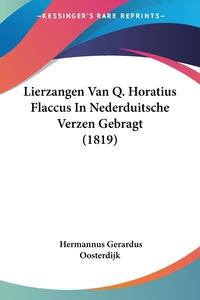 Книга под заказ: «Lierzangen Van Q. Horatius Flaccus In Nederduitsche Verzen Gebragt (1819)»