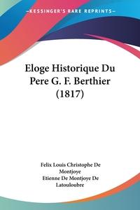Книга под заказ: «Eloge Historique Du Pere G. F. Berthier (1817)»