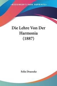 Книга под заказ: «Die Lehre Von Der Harmonia (1887)»