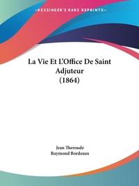 Книга под заказ: «La Vie Et L'Office De Saint Adjuteur (1864)»