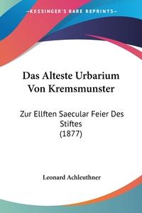 Книга под заказ: «Das Alteste Urbarium Von Kremsmunster»