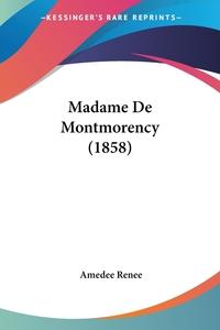 Madame De Montmorency (1858), Amedee Renee обложка-превью