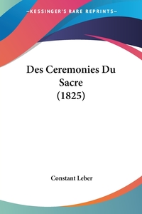 Des Ceremonies Du Sacre (1825), Constant Leber обложка-превью