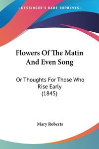 Книга под заказ: «Flowers Of The Matin And Even Song»