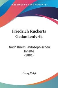 Friedrich Ruckerts Gedankenlyrik: Nach Ihrem Philosophischen Inhalte (1881), Georg Voigt обложка-превью
