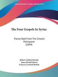 The Four Gospels In Syriac: Transcribed From The Sinaitic Palimpsest (1894) обложка-превью