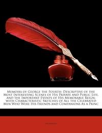 Книга под заказ: «Memoirs of George the Fourth»