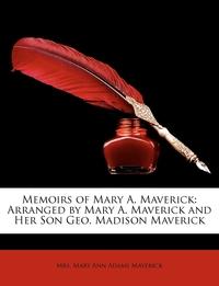 Книга под заказ: «Memoirs of Mary A. Maverick»