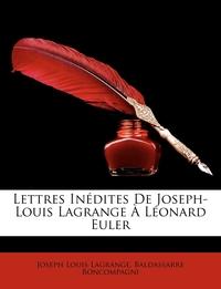 Книга под заказ: «Lettres Inédites De Joseph-Louis Lagrange À Léonard Euler»