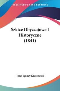 Книга под заказ: «Szkice Obyczajowe I Historyczne (1841)»
