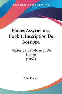 Книга под заказ: «Etudes Assyriennes, Book 1, Inscription De Borsippa»