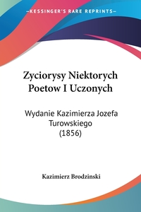 Книга под заказ: «Zyciorysy Niektorych Poetow I Uczonych»