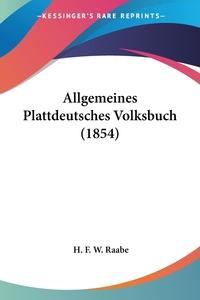 Книга под заказ: «Allgemeines Plattdeutsches Volksbuch (1854)»