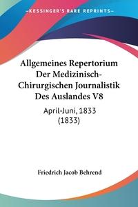 Книга под заказ: «Allgemeines Repertorium Der Medizinisch-Chirurgischen Journalistik Des Auslandes V8»