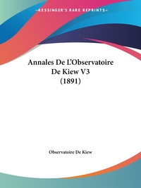 Annales De L'Observatoire De Kiew V3 (1891), Observatoire De Kiew обложка-превью