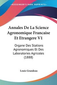 Книга под заказ: «Annales De La Science Agronomique Francaise Et Etrangere V1»