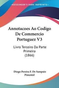 Книга под заказ: «Annotacoes Ao Codigo De Commercio Portuguez V3»