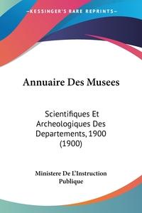 Книга под заказ: «Annuaire Des Musees»