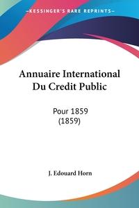Книга под заказ: «Annuaire International Du Credit Public»