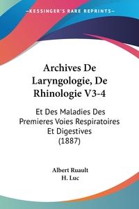 Книга под заказ: «Archives De Laryngologie, De Rhinologie V3-4»