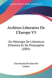 Книга под заказ: «Archives Litteraires De L'Europe V5»