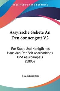 Книга под заказ: «Assyrische Gebete An Den Sonnengott V2»