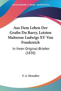 Книга под заказ: «Aus Dem Leben Der Grafin Du Barry, Letzten Maitresse Ludwigs XV Von Frankreich»