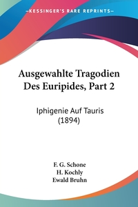 Книга под заказ: «Ausgewahlte Tragodien Des Euripides, Part 2»