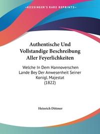 Книга под заказ: «Authentische Und Vollstandige Beschreibung Aller Feyerlichkeiten»