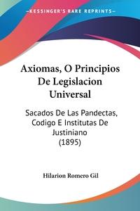 Книга под заказ: «Axiomas, O Principios De Legislacion Universal»