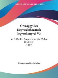 Книга под заказ: «Orszaggyules Kepviselohazanak Jegyzokonyvei V3»