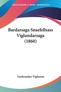 Книга под заказ: «Bardarsaga Snaefellsass Viglundarsaga (1860)»