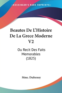 Книга под заказ: «Beautes De L'Histoire De La Grece Moderne V2»