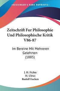 Книга под заказ: «Zeitschrift Fur Philosophie Und Philosophische Kritik V86-87»