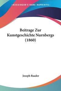 Книга под заказ: «Beitrage Zur Kunstgeschichte Nurnbergs (1860)»