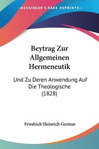 Книга под заказ: «Beytrag Zur Allgemeinen Hermeneutik»