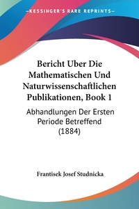 Книга под заказ: «Bericht Uber Die Mathematischen Und Naturwissenschaftlichen Publikationen, Book 1»