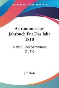 Книга под заказ: «Astronomisches Jahrbuch Fur Das Jahr 1818»